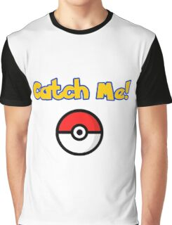 catch me pokemon Graphic T-Shirt