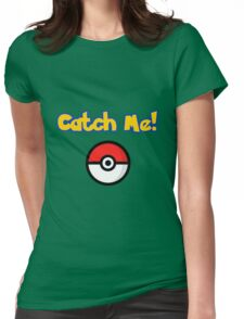 catch me pokemon Womens Fitted T-Shirt
