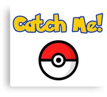 catch me pokemon Canvas Print