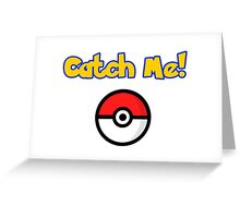 catch me pokemon Greeting Card