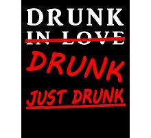 drunk in love blk/wht Photographic Print