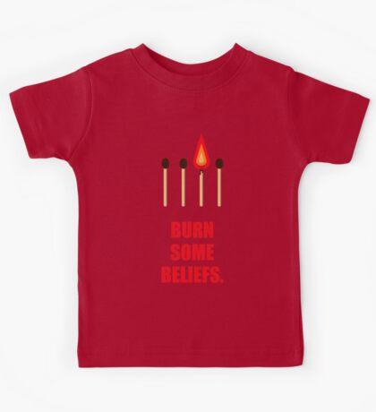 Burn some beliefs - Business Quotes Kids Tee