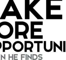 make more opportunities - francis bacon Sticker