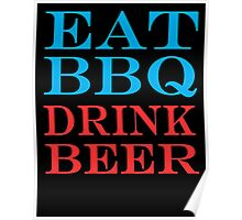eat bbq drink beer repeat Poster