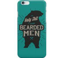 HOLY SHIT I LOVE BEARDED MEN iPhone Case/Skin