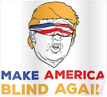 Make America Blind Again Poster
