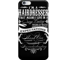 Hairdresser - I'm A Hairdresser iPhone Case/Skin