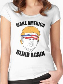 Make America Blind Again Women's Fitted Scoop T-Shirt