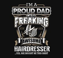 Hairdresser - I'm A Proud Dad Of A Freaking Awesome Hairdresser Unisex T-Shirt