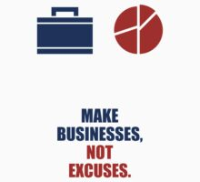 Make Businesses, Not Excuses - Corporate Start-up Quotes One Piece - Short Sleeve