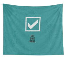 Get Shit Done - Corporate Start-up Quotes Wall Tapestry