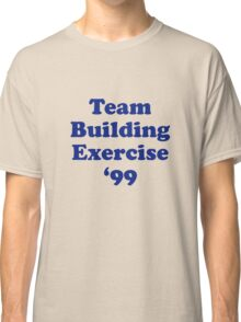 Team Building Exercise '99 T-Shirt Classic T-Shirt