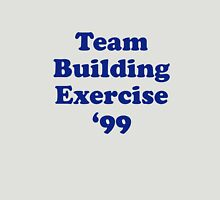 Team Building Exercise '99 T-Shirt Unisex T-Shirt