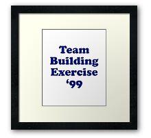 Team Building Exercise '99 T-Shirt Framed Print