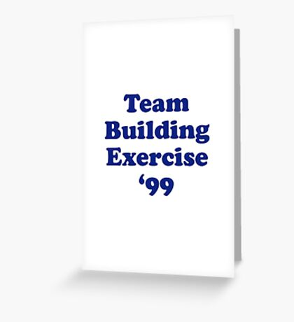Team Building Exercise '99 T-Shirt Greeting Card