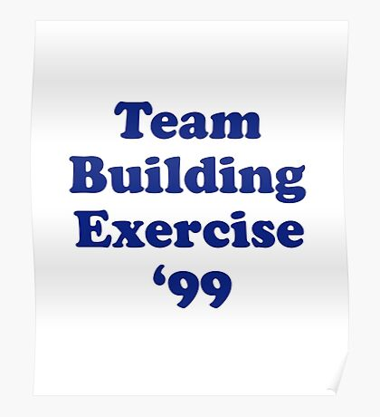 Team Building Exercise '99 T-Shirt Poster