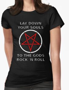 Lay down your souls to the gods rock 'n roll Womens Fitted T-Shirt