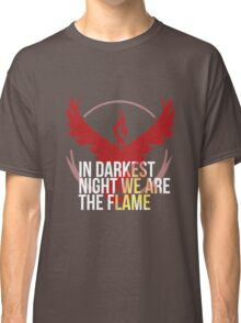 Team Valor - In Darkest Night We are the Flame Classic T-Shirt