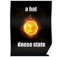 Big Bang Theory - A hot dense state Poster