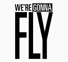 WE'RE GONNA FLY Unisex T-Shirt