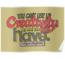 You can't use up creativity... Poster