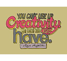 You can't use up creativity... Photographic Print