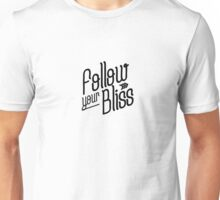 Follow Your Bliss Unisex T-Shirt