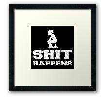SHIT HAPPENS Framed Print