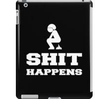 SHIT HAPPENS iPad Case/Skin