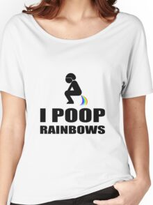 I POOP RAINBOWS Women's Relaxed Fit T-Shirt
