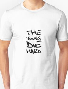 The Young Die Hard T-Shirt