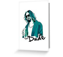 The Dude, The big Lebowski Greeting Card