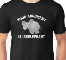 Your Argument Is Irrelephant Unisex T-Shirt