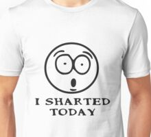 I SHARTED TODAY Unisex T-Shirt
