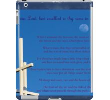 O LORD our Lord, how excellent is thy name in all the earth! iPad Case/Skin
