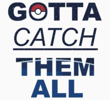 Gotta catch them all Kids Tee