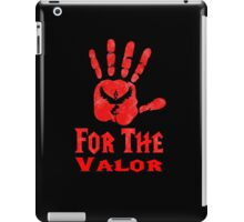 For The Valor iPad Case/Skin