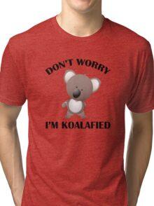 Don't Worry I'm Koalafied Tri-blend T-Shirt
