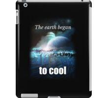 The earth began to cool iPad Case/Skin