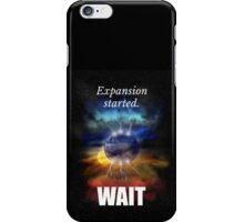 Big Bang Theory - Expansion started. Wait... iPhone Case/Skin