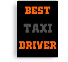 BEST TAXI DRIVER Canvas Print