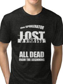 lost ( the spoilerator)   Tri-blend T-Shirt