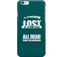 lost ( the spoilerator)   iPhone Case/Skin