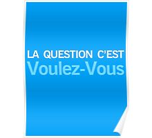 La Question C'est Voulez-Vous Poster