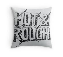Hot & Rough Throw Pillow