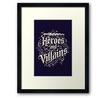 Heroes and Villains Framed Print