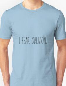 I Fear Oblivion (Black) T-Shirt