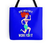 Don't Wish For It, Work For It    The Little Mermaid Tote Bag
