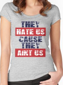 "Patriots Fan ""They Hate Us Cause They Ain't Us"" Women's Fitted Scoop T-Shirt"