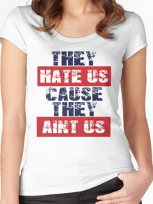 """Patriots Fan """"They Hate Us Cause They Ain't Us"""" Women's Fitted Scoop T-Shirt"""